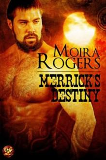 Merrick's Destiny - Moira Rogers