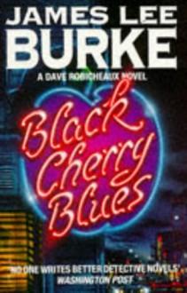 Black Cherry Blues - James Lee Burke