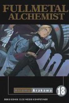 Fullmetal Alchemist Vol. 18 - Hiromu Arakawa