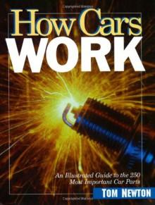 How Cars Work - Tom Newton