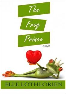 The Frog Prince - Elle Lothlorien