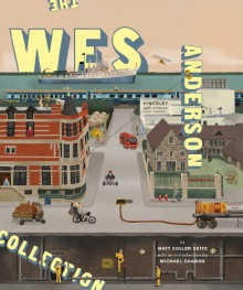 The Wes Anderson Collection - Matt Zoller Seitz, Wes Anderson