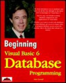 Beginning Visual Basic 6 Database Programming - John Connell