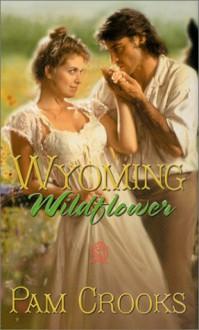 Wyoming Wildflower - Pam Crooks