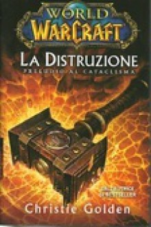 World of Warcraft - La distruzione - Christie Golden