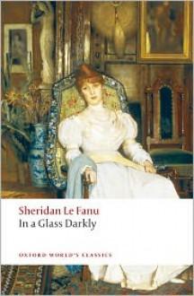 In a Glass Darkly (Oxford World's Classics) - Joseph Sheridan Le Fanu, Robert Tracy