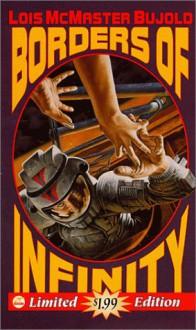 Borders of Infinity (Vorkosigan Saga, #5.3) - Lois McMaster Bujold