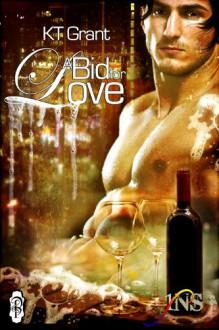 A Bid For Love - K.T. Grant