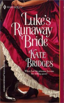 Luke's Runaway Bride - Kate Bridges