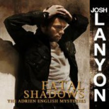 Fatal Shadows - Josh Lanyon, Chris Patton