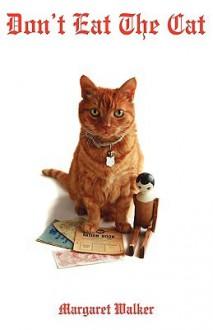 Don't Eat the Cat - Margaret Walker