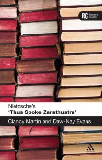 Nietzsche's 'Thus Spoke Zarathustra': A Reader's Guide - Clancy Martin