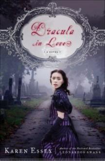 Dracula in Love - Karen Essex, Bianca Amato