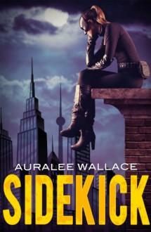 Sidekick - Auralee Wallace