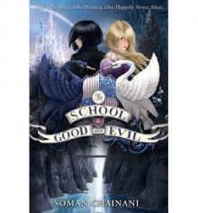 The School for Good and Evil - SOMAN CHANIANI