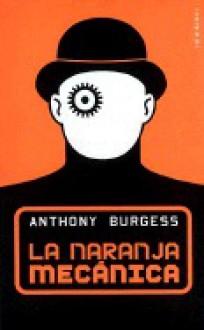 La Naranja Mecánica - Anthony Burgess