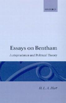 Essays on Bentham - H.L.A. Hart, Herbert L. A. Hart, Herbert L. Hart