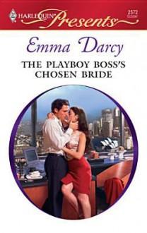 The Playboy Boss's Chosen Bride (eBook) - Emma Darcy