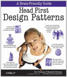 Head First Design Patterns - Bert Bates, Elizabeth Freeman, Kathy Sierra, Eric Freeman
