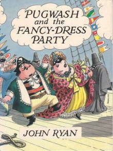 Pugwash and the Fancy-Dress Party - John Ryan
