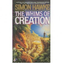 The Whims of Creation - Simon Hawke