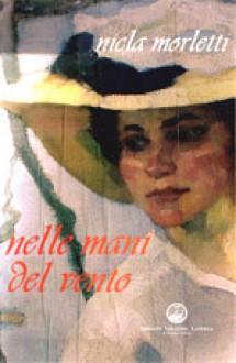 Nelle mani del vento - Nicla Morletti