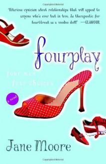 Fourplay: A Novel - Jane Moore