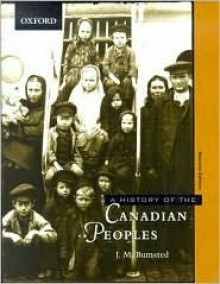 A History of the Canadian Peoples - J.M. Bumsted