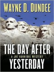 The Day After Yesterday - Wayne D. Dundee