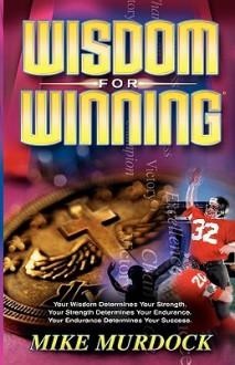Wisdom for Winning - Mike Murdoch