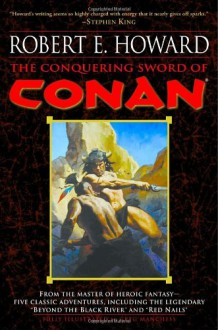 The Conquering Sword of Conan - Robert E. Howard, Gregory Manchess, Patrice Louinet