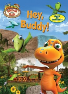 Hey, Buddy! (Dinosaur Train) - Jason Fruchter, Mona Miller
