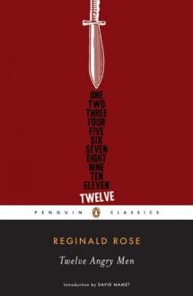 Twelve Angry Men - Reginald Rose, David Mamet