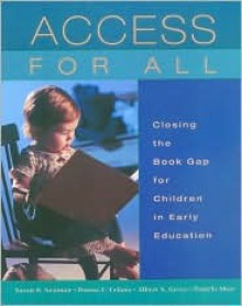 Access for All: Closing the Book Gap for Children in Early Education - Susan B. Neuman