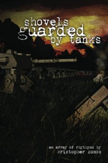 shovels guarded by tanks - Kristopher Combs