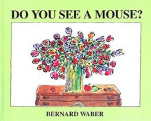 Do You See a Mouse? - Bernard Waber