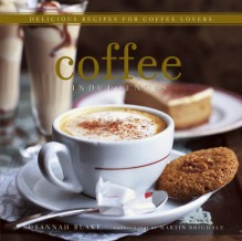 Coffee Indulgences - Susannah Blake