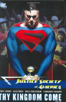 Justice Society of America, Vol. 2: Thy Kingdom Come, Vol. 1 - Geoff Johns, Alex Ross, Dale Eaglesham, Fernando Pasarín, Art Thibert, Rodney Ramos, Ruy Jose