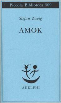 Amok - Stefan Zweig, Emilio Picco