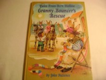 Granny Bouncer's Rescue (Tales from Fern Hollow) - John Patience