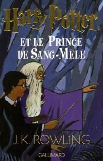 Harry Potter et le prince de sang mêlé - J.K. Rowling