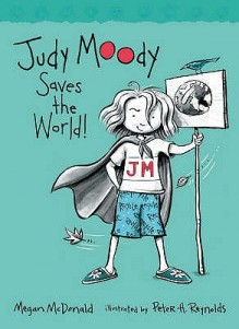 Judy Moody Saves The World! (Judy Moody) - Megan McDonald, Peter H. Reynolds