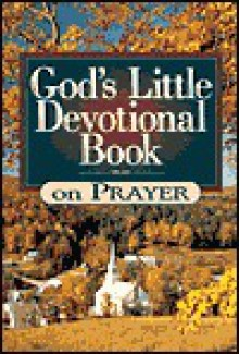 God's Little Devotional Book on Prayer (God's Little Devotional Books) - Honor Books