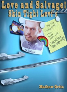 Love and Salvage: Skin Tight Levi's - Mathew Ortiz