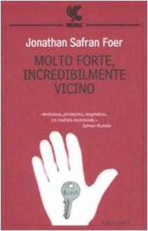 Molto forte, incredibilmente vicino - Jonathan Safran Foer, Massimo Bocchiola