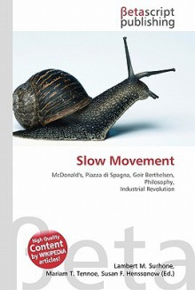 Slow Movement - Lambert M. Surhone, VDM Publishing, Susan F. Marseken