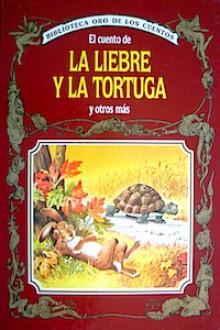 El Cuento de la Liebre y la Tortuga y Otros Más - Peter Holeinone, Tony Wolf