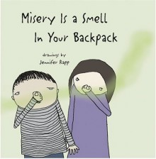 Misery Is a Smell In Your Backpack - Harriet Ziefert, Jennifer Rapp