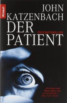 Der Patient - John Katzenbach, Anke Kreutzer