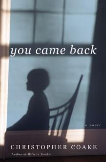 You Came Back - Christopher Coake
